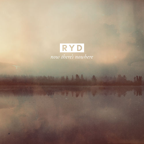 Now There's Nowhere von Ryd
