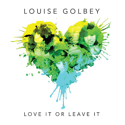 Love It or Leave It (Deluxe Edition) de Louise Golbey