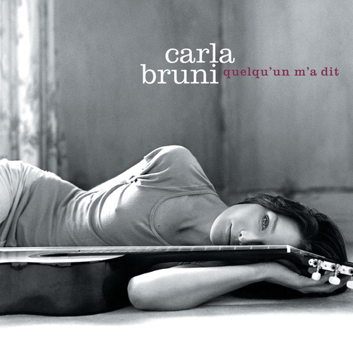 Quelqu'un m'a dit de Carla Bruni