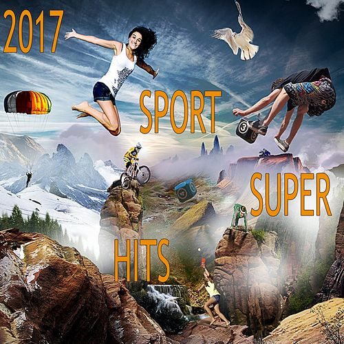 2017 Sport Super Hits by Andres Espinosa