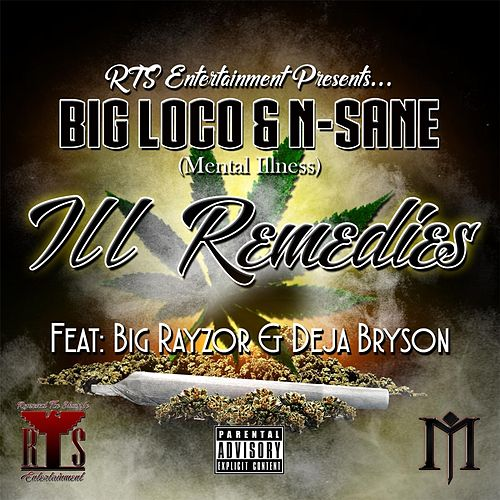 Ill Remedies (feat. Big Rayzor & Deja Bryson) de Big Loco