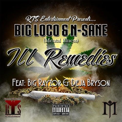 Ill Remedies (feat. Big Rayzor & Deja Bryson) de Big Loco