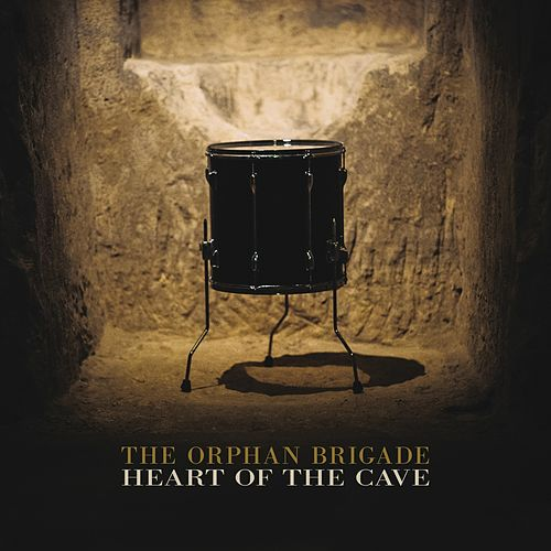 Heart of the Cave by The Orphan Brigade