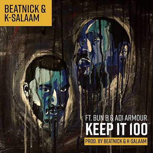 Keep It 100 (feat. Bun B & Adi Armour) by Beatnick & K-Salaam