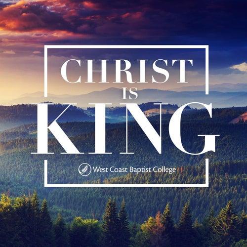 Christ Is King de West Coast Baptist College
