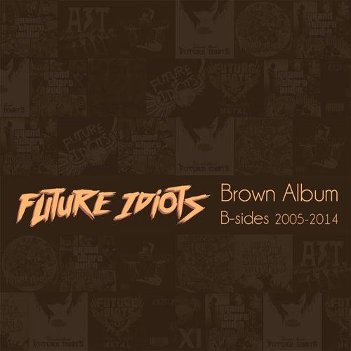 The Brown Album de Future Idiots