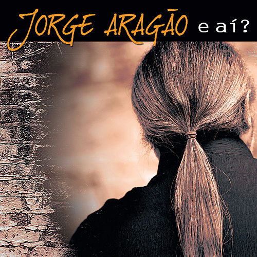E Aí? de Jorge Aragão