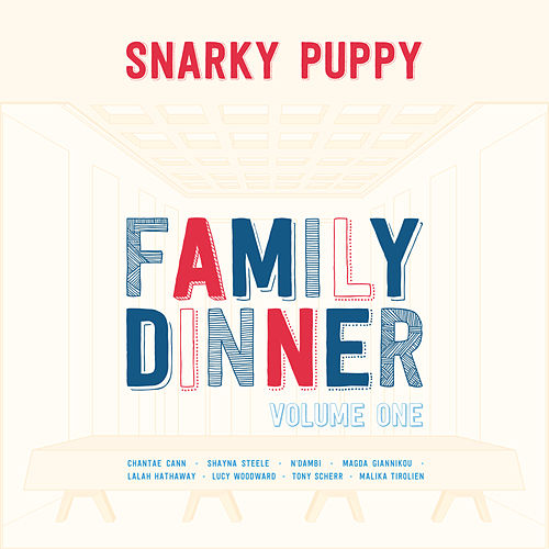 Family Dinner - Vol. 1 von Snarky Puppy