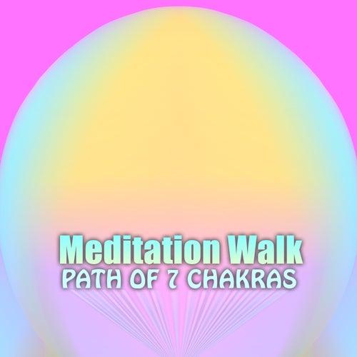 Meditation Walk, Path of 7 Chakras by Mindful Meditation