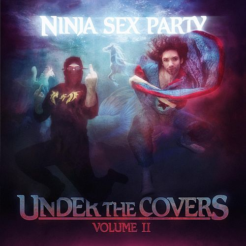 Under the Covers, Vol. II von Ninja Sex Party