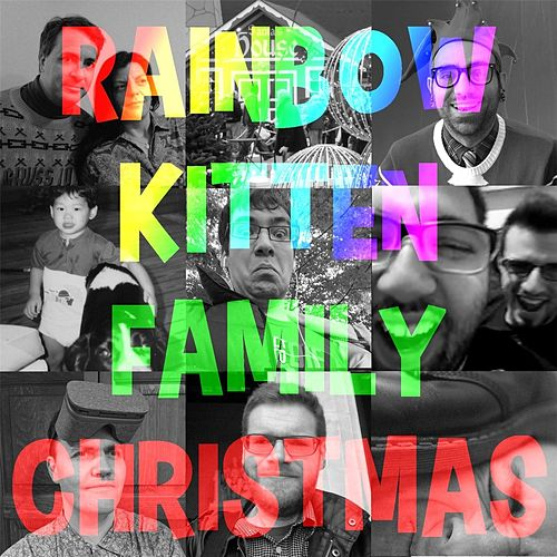 A Rainbow Kitten Family Christmas by Rainbow Kitten