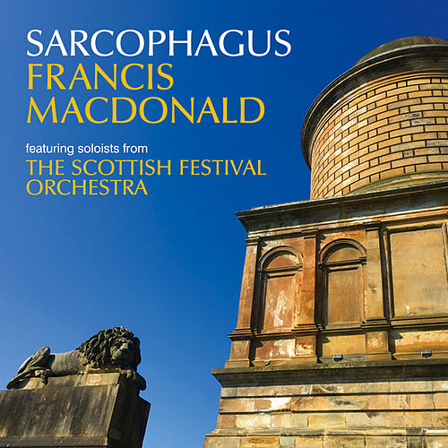 Sarcophagus de The Scottish Festival Orchestra Soloists