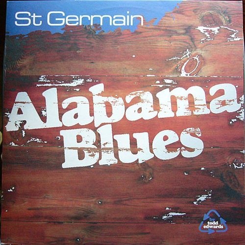 Alabama Blues (Todd Edwards Vocal Radio Edit Mix) by St. Germain