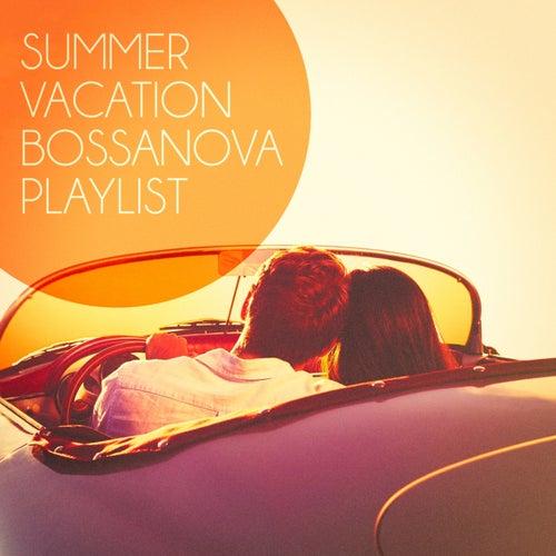 Summer Vacation Bossanova Playlist von Various Artists