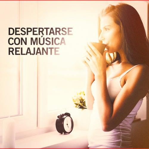 Despertarse con Música Relajante von Various Artists