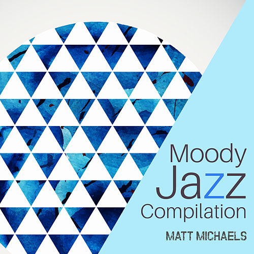 Moody Jazz Compilation von Matt Michaels