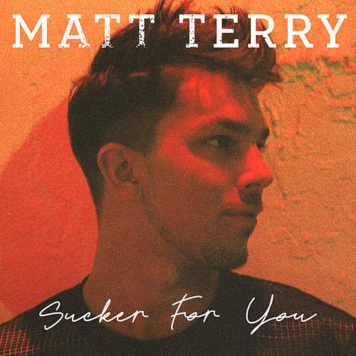 Sucker for You de Matt Terry