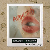 Addicted by Shaun Frank