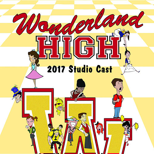 Wonderland High (2017 Studio Cast) by Studio Cast