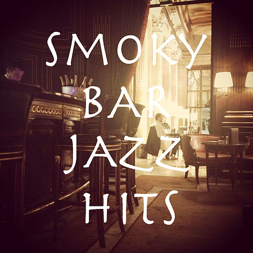 Smoky Bar Jazz Hits de Various Artists