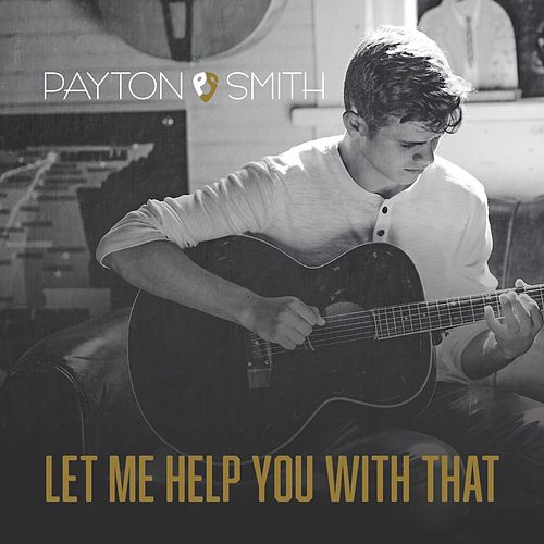 Let Me Help You With That de Payton Smith