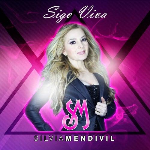 Sigo Viva de Silvia Mendivil