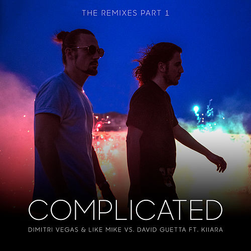 Complicated (The Remixes Part 1) fra Dimitri Vegas & Like Mike