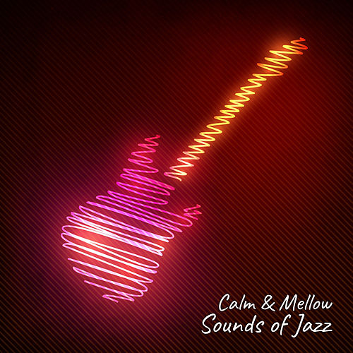 Calm & Mellow Sounds of Jazz – Relaxing Jazz Note,    by