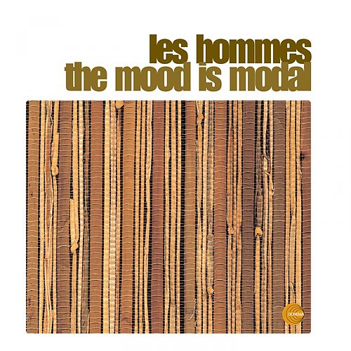 The Mood Is Modal (Remastered) von Les Hommes