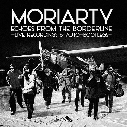 Echoes from the Borderline (Live) von Moriarty
