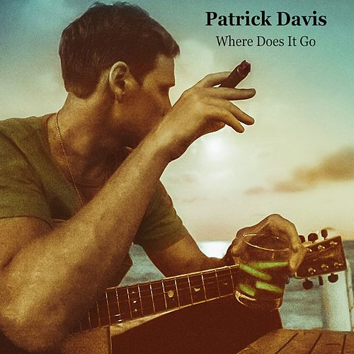 Where Does It Go - EP by Patrick Davis