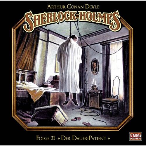Folge 31: Der Dauer-Patient von Sherlock Holmes - Die geheimen Fälle des Meisterdetektivs