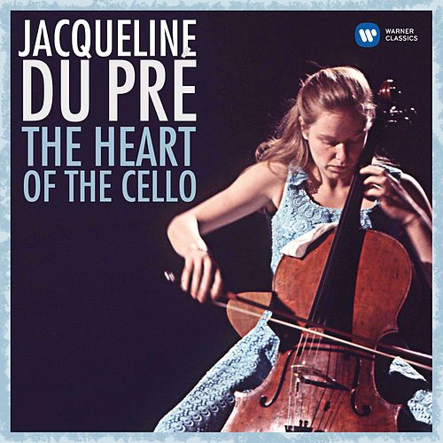 The Heart of the Cello de Jacqueline Du Pré