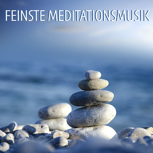 Feinste Meditationsmusik - Die Richtige Entspannungsmusik für Meditation, Achtsamkeit und Autogenes Training von Meditationsmusik