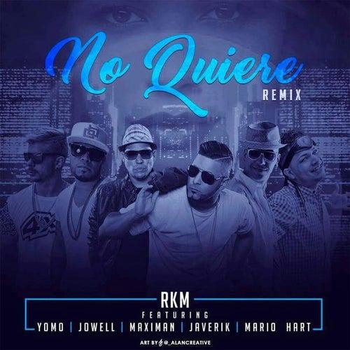 No Quiere (Remix) [feat. YOMO, JOWELL, MAXIMAN, JAVERIK, MARIO HART & TREBOL CLAN] de RKM & Ken-Y