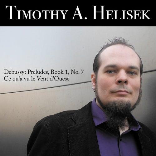 Debussy: Preludes, Book 1, No. 7 - Ce qu'a vu le Vent d'Ouest by Timothy A. Helisek