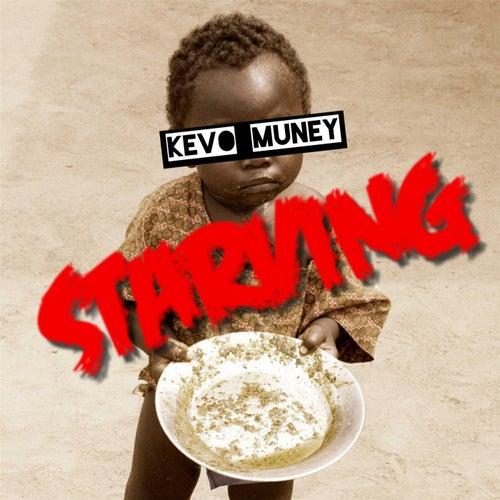 Starving by Kevo Muney