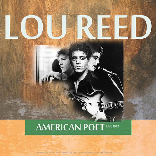 American Poet Live 1972 by Lou Reed