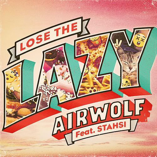 Lose the Lazy von Airwolf