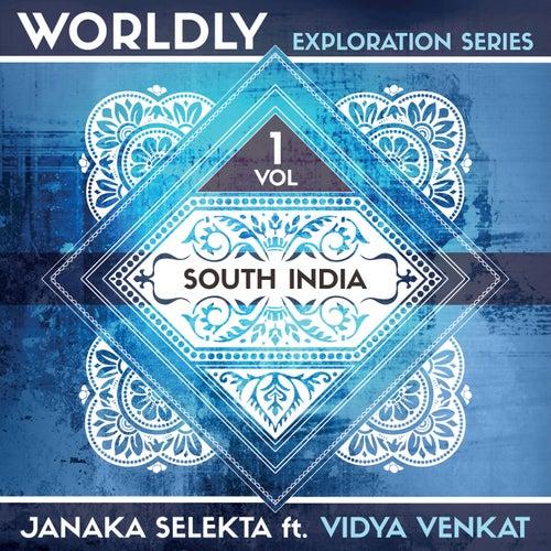 WORLDLY Exploration Series, Vol. 1: South India by Janaka Selekta