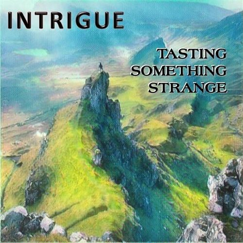Tasting Something Strange von Intrigue