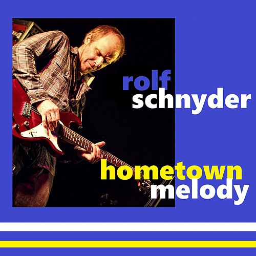 Hometown Melody by Rolf Schnyder