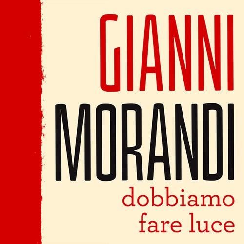 Dobbiamo fare luce de Gianni Morandi