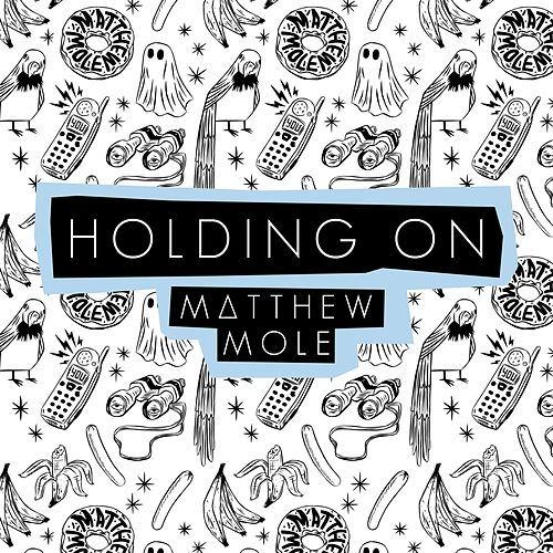 Holding On von Matthew Mole