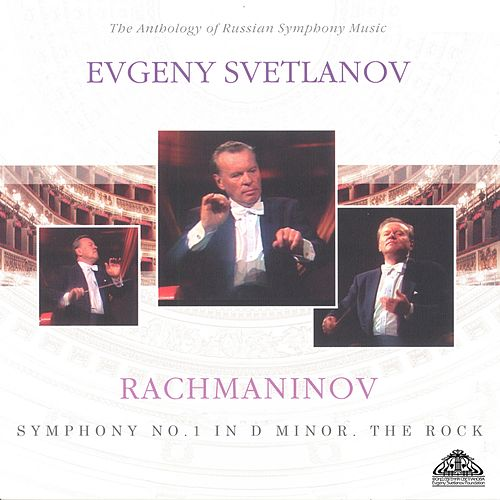 Rachmaninov: Symphony No. 1 & The Rock de Evgeny Svetlanov The State Academic Symphony Orchestra