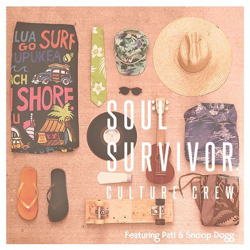 Soul Survivor. (feat. PATI & SNOOP DOGG) von Culture Crew