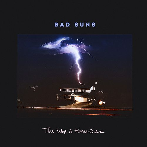 This Was a Home Once von Bad Suns