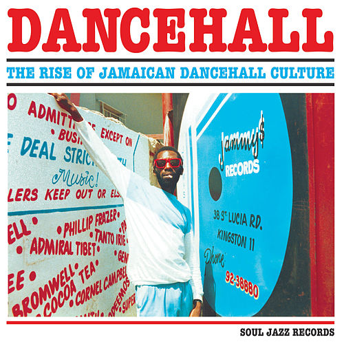 Soul Jazz Records Presents Dancehall: The Rise of Jamaican Dancehall Culture de Various Artists