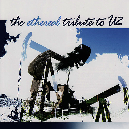 The Ethereal Tribute To U2 by U2