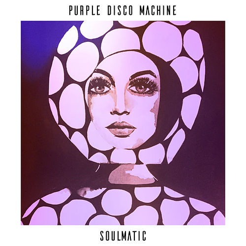 Soulmatic von Purple Disco Machine